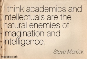 Quotation-Steve-Merrick-imagination-intelligence-enemies-Meetville-Quotes-131756