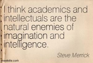 Quotation-Steve-Merrick-imagination-intelligence-enemies-Meetville-Quotes-131756